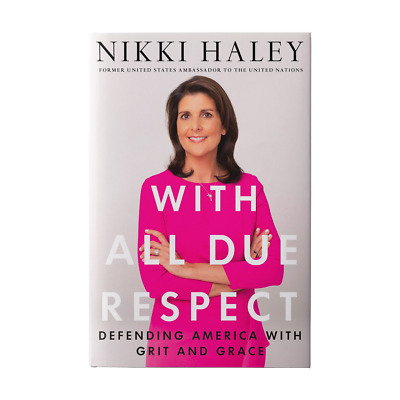 Signed by Nikki Haley; With all Due Respect, US Ambassador United Nations Trump