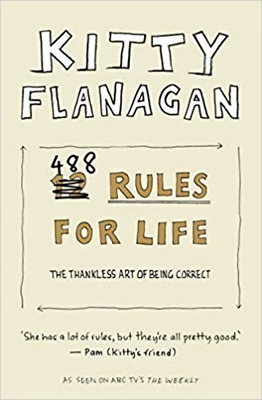 Kitty Flanagan's 488 Rules for Life - by Kitty Flanagan - Paperback