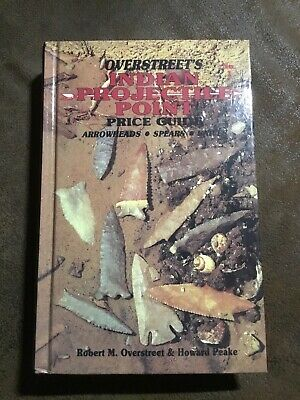 Overstreet's Indian Projectile Point Price Guide Autographed 1st Ed Hdbk Reprint