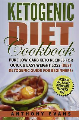 Ketogenic Diet Cookbook Pure Low Carb Keto Recipes For Quick & Easy Weight Loss