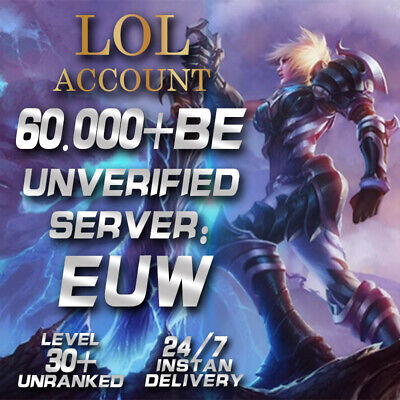 League Of Legends Account LOL Euw Smurf 60,000 - 70,000 BE IP Unranked Level 30