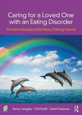 Caring for a Loved One with an Eating Disorder The New Maudsley... 9780815378365