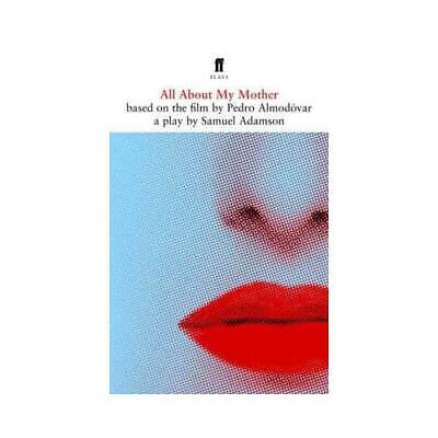 All About My Mother by Samuel Adamson, Pedro Almodóvar
