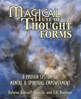 Magical Use of Thought Forms A Proven System of Mental and Spir... 9781567180848