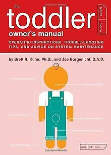 The Toddler Owner's Manual: Operating Instructions, T... | Book | condition good