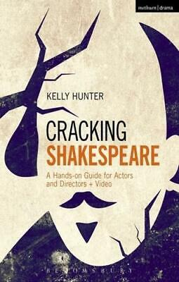Cracking Shakespeare by Hunter, Kelly