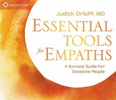 Essential Tools for Empaths A Survival Guide for Sensitive People 9781622036110