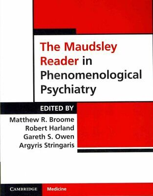 The Maudsley Reader in Phenomenological Psychiatry 9780521709279 | Brand New