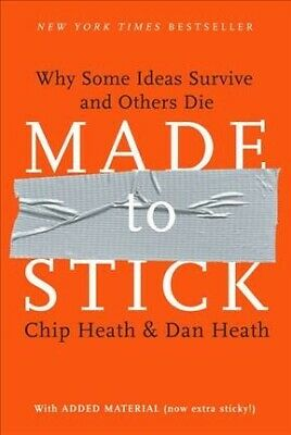 Made to Stick : Why Some Ideas Survive and Others Die, Hardcover by Heath, Ch...