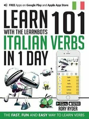 Learn 101 Italian Verbs In 1 Day With LearnBots by Rory Ryder 9781908869364