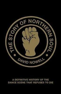 The Story of Northern Soul A Definitive History of the Dance Sc... 9781907554230
