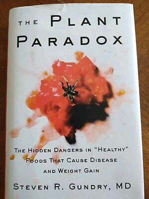 The Plant Paradox : The Hidden Dangers in Healthy Foods That Cause Disease and …