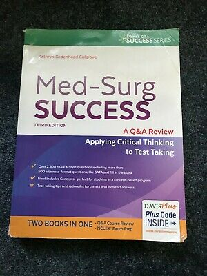 Med-Surg Success: A Q&A Review Applying Critical Thinking to Test Taking Davis's