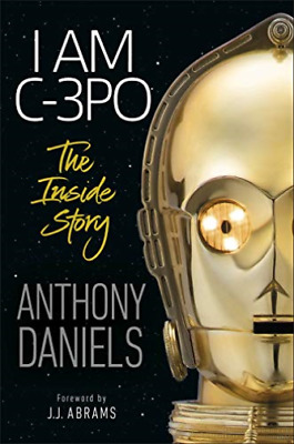 Anthony Daniels-I Am C-3Po - The Inside Story BOOKH NEW