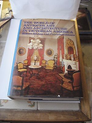 World Of Antiques, Art, & Architecture In Victorian America/Bishop & Goblentz
