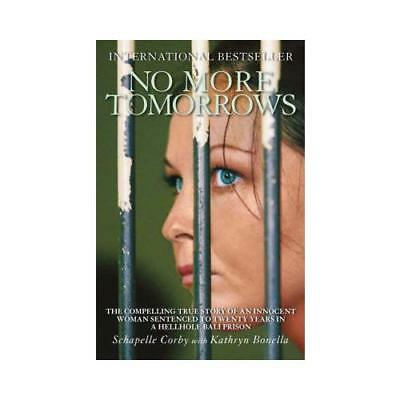 No More Tomorrows by Schapelle Corby, Kathryn Bonella
