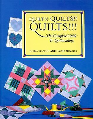Quilts! Quilts!! Quilts!!! : The Complete Guide to Quiltmaking by Diana McClun …