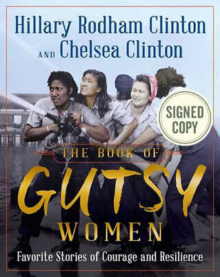 Signed By Hillary Clinton and Chelsea Clinton, Book of Gutsy Women