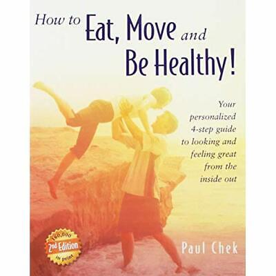 How to Eat, Move, and Be Healthy! (2nd Edition): Your P - Paperback / softback N