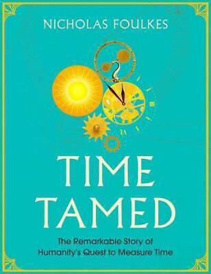 Time Tamed by Nick Foulkes (author)