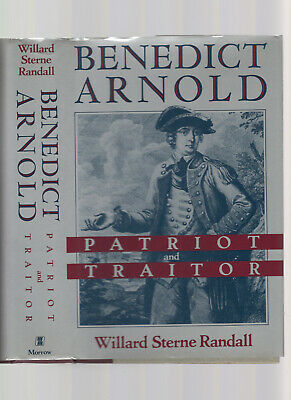 Benedict Arnold: Patriot and Traitor, by Willard S. Randall, 1990 1st ed 2nd prt