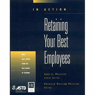 Retaining Your Best Employees (In Action Case Study Ser - Paperback NEW Patricia