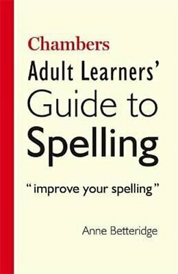 Chambers Adult Learner's Guide to Spelling by Anne Betteridge 9780550102249