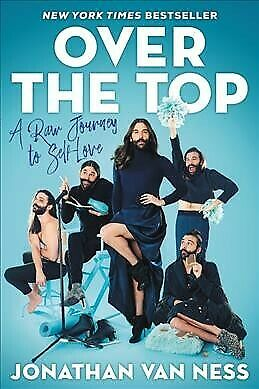 Over the Top : A Raw Journey to Self-love, Hardcover by Van Ness, Jonathan, B...