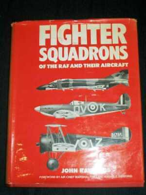 John D. R. Rawlings: Fighter Squadrons of the R.A.F. and their Aircraft 1976 HC
