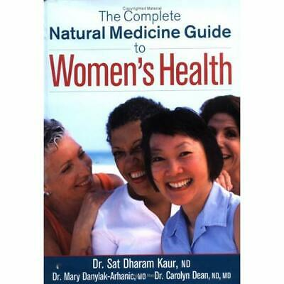 The Complete Natural Medicine Guide to Women's Health - Paperback NEW Kaur, Sat