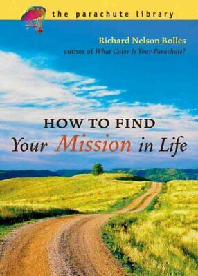 How To Find Your Mission In Life, Paperback by Bolles, Richard Nelson, Brand ...