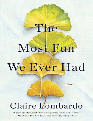 The Most Fun We Ever Had: A Novel by Claire Lombardo (E-B0K&AUDI0B00K||E-MAILED)