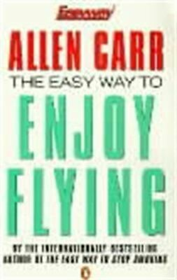 Carr, Allen, The Easy Way to Enjoy Flying (Allen Carrs Easy Way), Like New, Pape