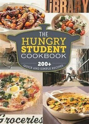 The Hungry Student Cookbook 200+ Quick and Simple Recipes 9781846014185