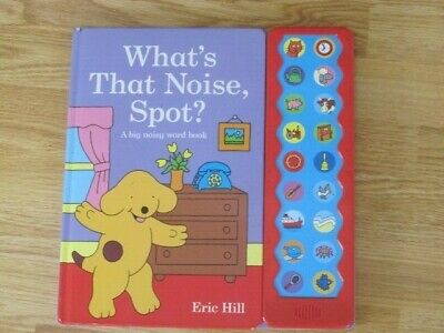 What's That Noise Spot Sounds Book Eric Hill Vgc