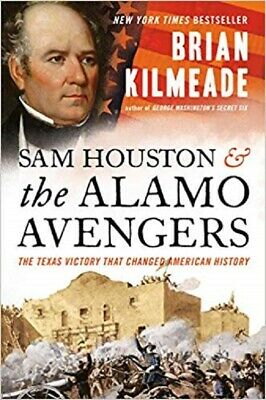 NEW Sam Houston and the Alamo Avengers: The Texas Victory That Changed