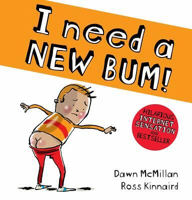 Children's Little Paperback Book I Need A New Bum! By Dawn Mcmillan Kids Gift