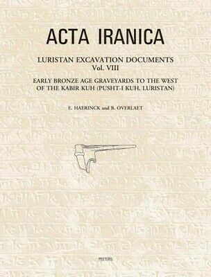 Luristan Excavation Documents : Early Bronze Age Graveyards to the West of th...