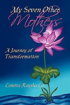 My Seven Other Mothers : A Personal Conversation With Maya Washington, Paperb...
