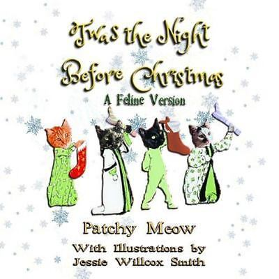 Twas the Night Before Christmas : A Feline Version, Paperback by Meow, Patchy...