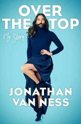 Over the Top: A Raw Journey to Self-Love by Jonathan Van Ness NEW Hardcover