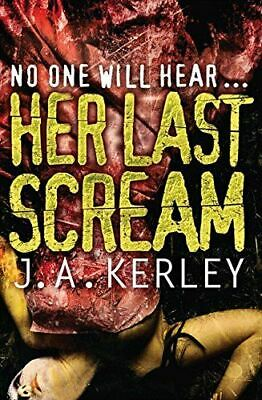Kerley, J. A., Her Last Scream (Carson Ryder, Book 8), Very Good, Paperback
