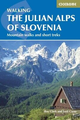 The Julian Alps of Slovenia: Mountain Walks and Short Treks (Cice...