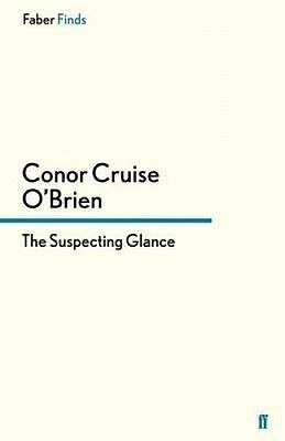 The Suspecting Glance by O'Brien, Conor Cruise (Paperback book, 2015)