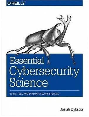Essential Cybersecurity Science by Dykstra, Josiah (Paperback book, 2015)
