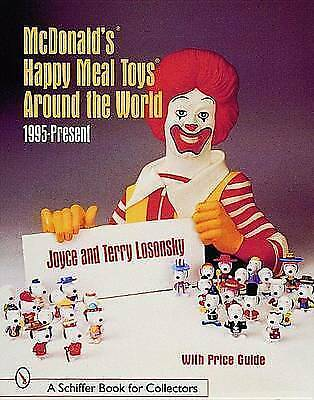 McDonald's (R) Happy Meal Toys (R) Around the World. 1995-Present by Losonsky, J