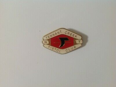 Collectable metal pinback badge  - Tennant Creek Pistol Club