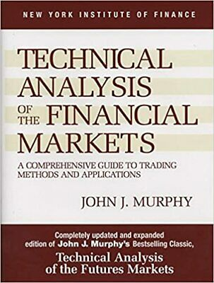 """Technical Analysis of the Financial Markets """""""" Hardcover """""""""""""""