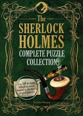 Sherlock Holmes Complete Puzzle Collection : Over 200 Devilishly Difficult My...