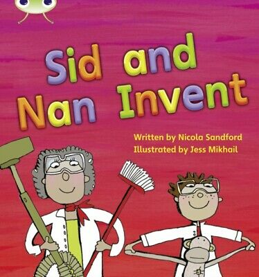 Sid and Nan Invent: Set 08 (Phonics Bug) (Paperback), Sandford, N...